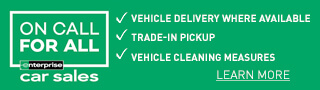 On Call For All: Vehicle Delivery Where Available, Trade-In Pickup, Vehicle Cleaning Measures. Learn More.